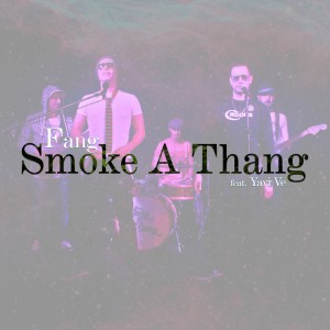 Smoke a thang, single cover, Fang feat. Yavi Ve